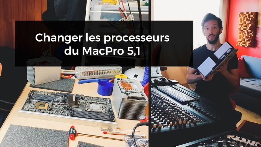 changer processeur apple macpro 5,1 2010 intel xeon X5690